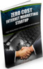 Thumbnail Zero Cost Internet Marketing Startup - eBook with RR