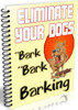 Thumbnail Eliminate Your Dogs Barking - eBook with PLR