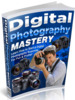 Thumbnail Digital Photography Mastery - eBook with MRR
