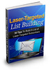 Thumbnail Laser Targeted List Building - eBook with MRR