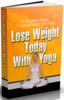 Thumbnail Lose Weight Today With Yoga - eBook with PLR