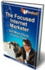 Thumbnail The Focused Internet Marketer - eBook with MRR
