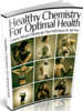Thumbnail Healthy Chemistry For Optimal Health - eBook with MRR