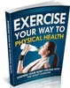 Thumbnail Exercise Your Way To Physical Health - eBook with MRR