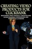 Thumbnail Creating Video Products for Clickbank - eBook with MRR License