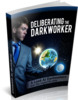 Thumbnail Deliberating The Darkworker - eBook with MRR License