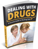 Thumbnail Dealing with Drugs - eBook with MRR License
