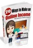 Thumbnail 20 Ways To Make An Online Income - eBook with MRR