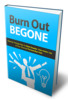 Thumbnail Burn Out Begone - eBook with MRR
