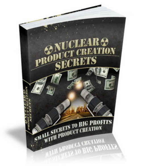 Pay for Nuclear Product Creation Secrets - Ebook with MRR