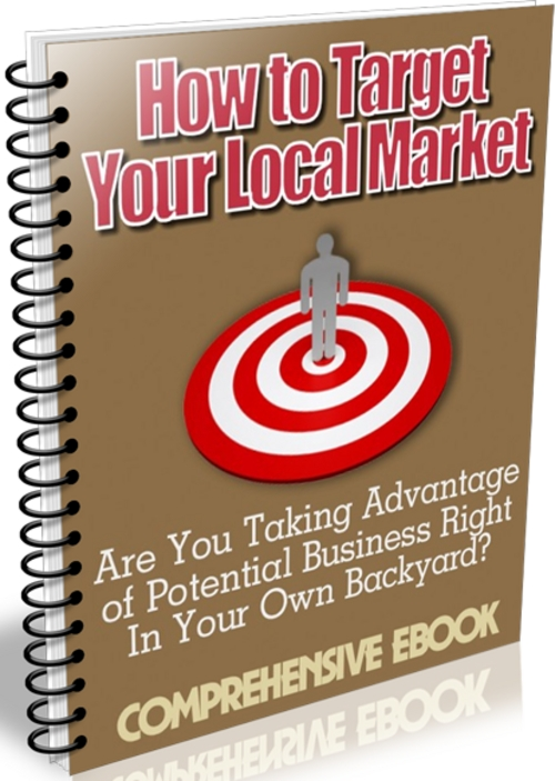 Pay for How to Target Your Local Market - eBook with PLR