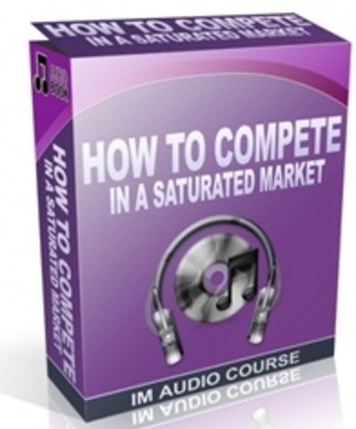 Pay for How To Compete In A Saturated Market - Audio with PLR