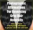 Thumbnail Reverse Gray Hair VideoPhotographic Affirmations + Ebooks