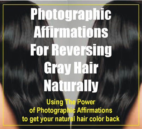 Pay for Reverse Gray Hair VideoPhotographic Affirmations + Ebooks