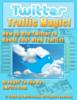 Thumbnail Twitter Traffic Magic: Use Twitter to Boost Blog Traffic MRR