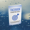 Thumbnail FACEBOOK RETARGETING SECRETS EBOOK WITH MASTER RESELL RIGHTS