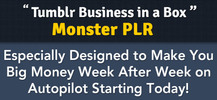 Thumbnail TUMBLR Business in a Box! Amazing PLR Monster Pack + BONUSES