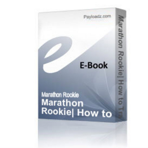 Pay for Marathon Rookie How to Train for a Marathon