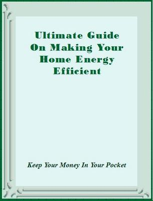 Pay for Ultimate Guide On Making Your Home Energy Efficient