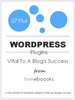 Thumbnail 27 Plus Wordpress Plugins Vital To A Blogs Success