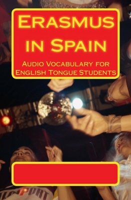 Pay for Erasmus in Spain: Audio Vocabulary for English Tongue Studen