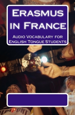 Pay for Erasmus in France: Audio Vocabulary for English Tongue Stude