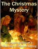 Thumbnail A CHRISTMAS MYSTERY  THE STORY OF THREE WISE MEN