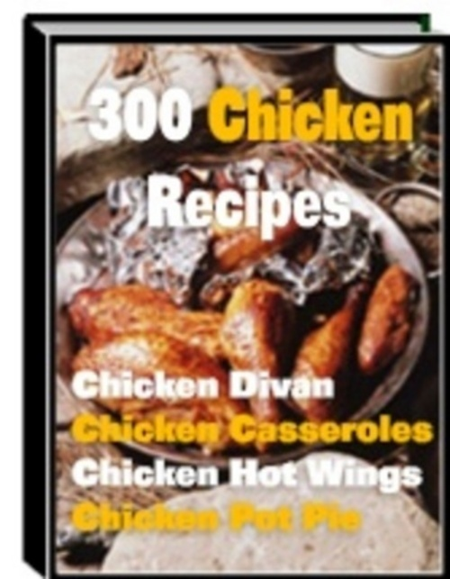 Pay for *NEW* 300 chicken recipes 2011