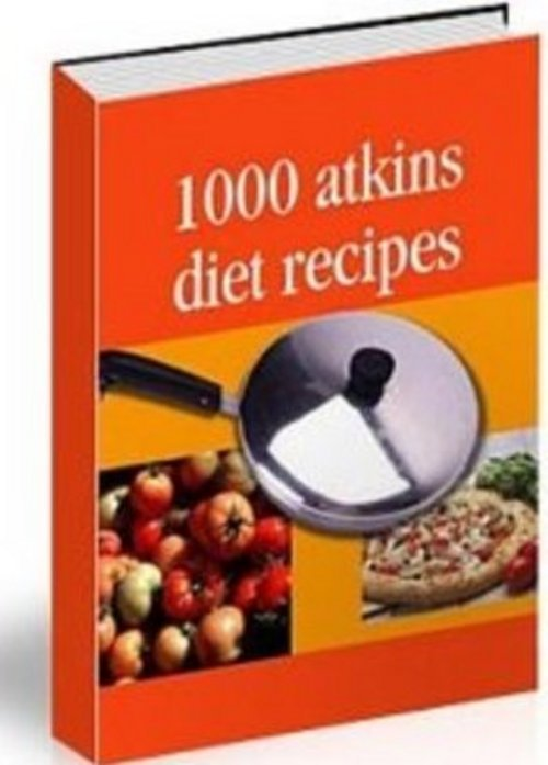 Pay for *NEW* 1000 Atkins Diet Recipes  2011