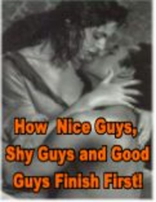 Pay for *New* WHY NICE GUYS FINISH LAST WHEN IT COMES TO WOMEN 2011