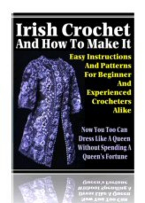 Pay for *New* Irish Crochet and How to Make it 2011