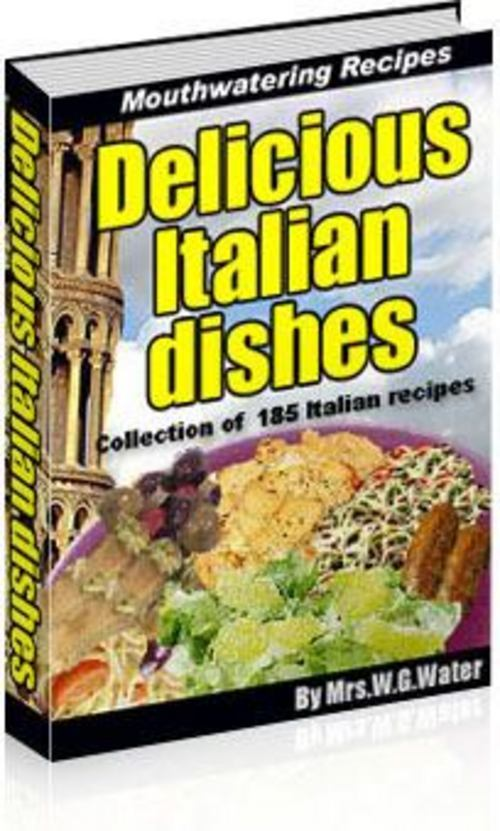 Pay for *New*Delicious Italian Dishes With Master Resale Rights.2011
