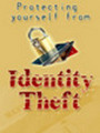 Thumbnail Protect Yourself against Indenity Theft