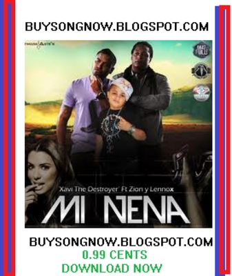 Pay for DOWNLOAD Mi Nena - Xavi The Destroyer Ft. Zion & Lennox - NO