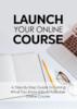 Thumbnail Launch Your Online Course