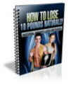 Thumbnail How to Lose 10 Pounds Naturally - eBook + Audio (PLR)