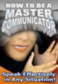Thumbnail How to be a Master Communicator : Speak Effectively in Any Situation!