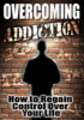 Thumbnail Overcoming Addiction : How to Regain Control Over Your Life !