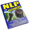 Thumbnail NLP for Beginners: An Idiot-Proof Guide to Neuro-Linguistic Programming