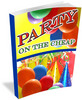 Thumbnail Party On The Cheap:Throw A Great Party For Under $50!