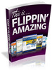 Thumbnail This is Flippin Amazing PLR Ebook - Website Flipping