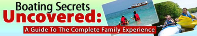 Thumbnail (Unrestricted PLR) Boating Secrets Uncovered A Guide To The Complete Family Experience