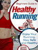 Thumbnail Beginners Guide To Healthy Running By Amanda Whiston + Special Bonus