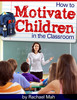 Thumbnail How to Motivate Children in the Classroom (Children ebooks)