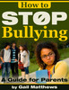 Thumbnail How to Stop Bullying : A Guide for Parents (Parenting eBook)