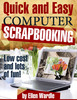 Thumbnail Quick and Easy Computer Scrapbooking : Low Cost And Lots Of Fun!