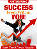 Thumbnail Success from Within YOU - Fast Track Your Future! (Self Help eBook)