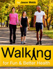 Thumbnail Walking for Fun and Better Health - Do You Know How to Walk?