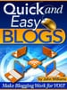 Thumbnail Quick and Easy Blogs - Make Blogging Work For YOU!