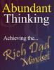 Thumbnail Abundant Thinking: Achieving the Rich-Dad Mindset PLR Ebook